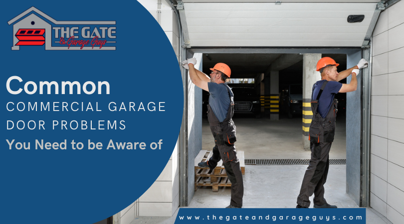 Common Commercial Garage Door Problems You Need to be Aware Of